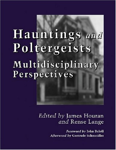 Hauntings and Poltergeists: Multidisciplinary Perspectives from McFarland & Co