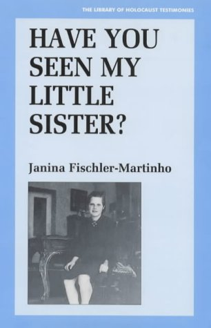 Have You Seen My Little Sister? (Library of Holocaust Testimonies) from Vallentine Mitchell & Co Ltd