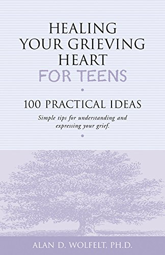 Healing Your Grieving Heart for Teens: 100 Practical Ideas - Simple Tips for Understanding and Expressing Your Grief from Companion Press,US