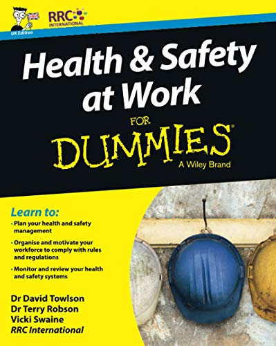 Health and Safety at Work For Dummies, UK Edition (For Dummies (Business & Personal Finance)) from For Dummies