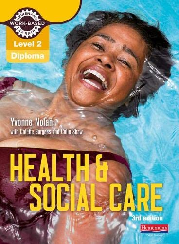 Level 2 Health and Social Care Diploma: Candidate Book 3rd edition (Work Based Learning L2 Health & Social Care) from Heinemann