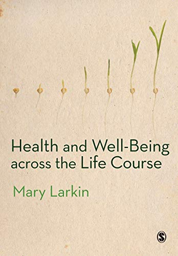 Health and Well-Being Across the Life Course from Sage Publications Ltd