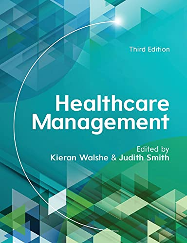 Healthcare Management, 3rd Edition (UK Higher Education Humanities & Social Sciences Health & So) from Open University Press