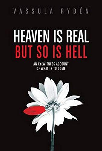 Heaven Is Real But So Is Hell: An Eyewitness Account of What Is to Come from Alexian