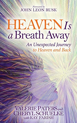 Heaven Is a Breath Away: An Unexpected Journey to Heaven and Back (Morgan James Faith) from Morgan James Publishing