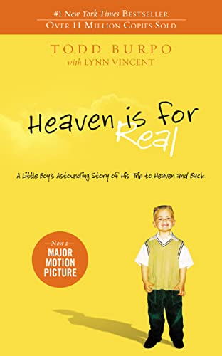 Heaven Is for Real: A Little Boy's Astounding Story of His Trip to Heaven and Back from Thomas Nelson Publishers