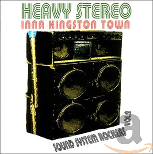 Heavy Stereo Inna Kingston Town: Sound System Rockers, Vol. 2 from KINGSTON SOUNDS