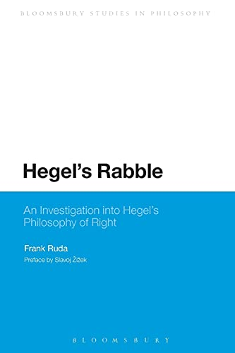 Hegel's Rabble: An Investigation Into Hegel's Philosophy Of Right (Bloomsbury Studies in Philosophy) from Bloomsbury 3PL