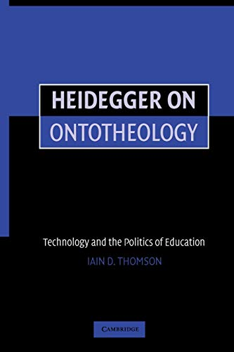 Heidegger on Ontotheology: Technology and the Politics of Education from Cambridge University Press