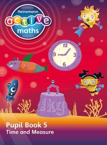 Heinemann Active Maths – Second Level - Beyond Number – Pupil Book 5 – Time and Measure from Heinemann