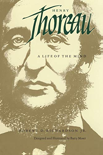 Henry Thoreau: A Life of the Mind from Robert D Richardson Jr