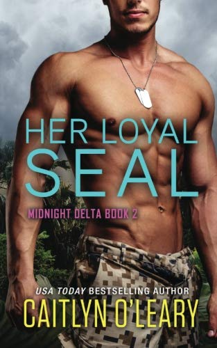 Her Loyal SEAL: Volume 2 (Midnight Delta) from CreateSpace Independent Publishing Platform