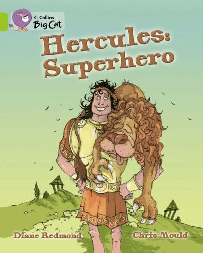Hercules: Superhero: A witty playscript of the classic Greek myth by leading children's author Diane Redmond. (Collins Big Cat): Band 11/Lime from Collins