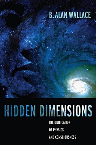 Hidden Dimensions: The Unification of Physics and Consciousness (Columbia Series in Science and Religion) from Columbia University Press