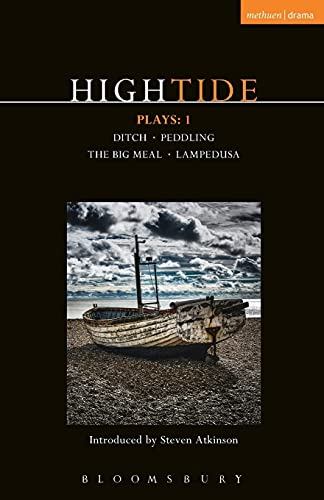 HighTide Plays: 1: Ditch; peddling; The Big Meal; Lampedusa (Contemporary Dramatists) from Methuen Drama