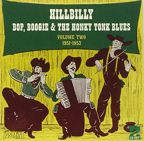 Hillbilly Bop, Boogie & The Honky Tonk Blues Volume 2