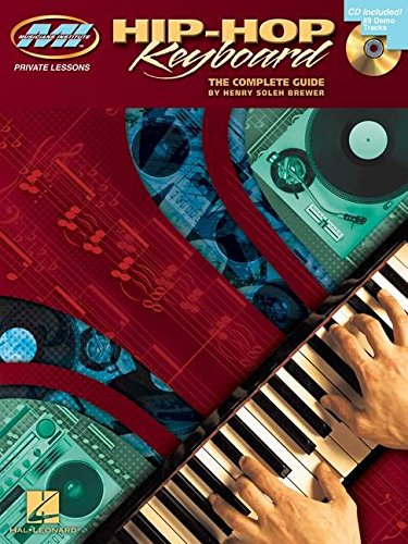 Hip-Hop Keyboard: The Complete Guide [With CD] (Musicians Institute: Private Lessons) (Musicians Institiute Private Lessons) from Hal Leonard