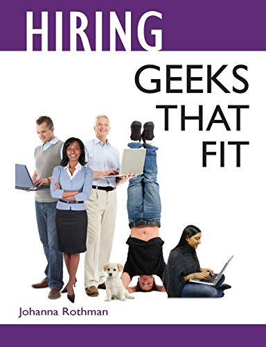 Hiring Geeks That Fit from Rothman Consulting