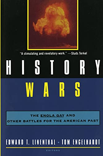 History Wars: The Enola Gay and Other Battles for the American Past: The Enola Gay and Other Battles from the American Past from St. Martins Press-3PL