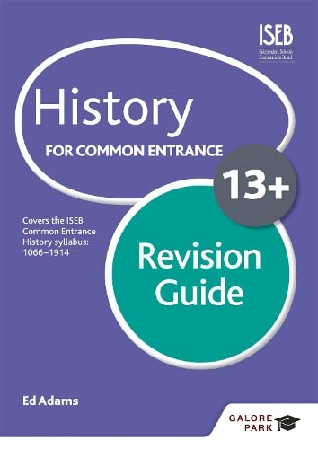 History for Common Entrance 13+ Revision Guide (Galore Park Common Entran/13+) from Galore Park