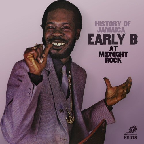 History of Jamaica Early B at Midnight Rock from Roots Records