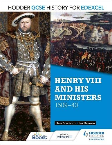Hodder GCSE History for Edexcel: Henry VIII and his ministers, 1509–40 from Hodder Education