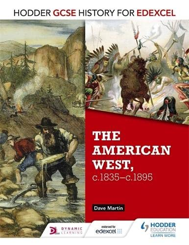 Hodder GCSE History for Edexcel: The American West, c.1835-c.1895 from Hodder Education