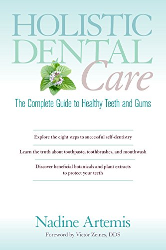 Holistic Dental Care: The Complete Guide to Healthy Teeth and Gums from North Atlantic Books,U.S.