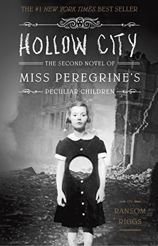 Hollow City: The Second Novel of Miss Peregrine's Children (Miss Peregrine's Peculiar Children): The Second Novel of Miss Peregrine's Peculiar Children from Quirk Books