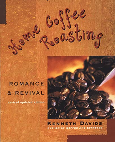 Home Coffee Roasting: Romance & Revival from St. Martin's Press