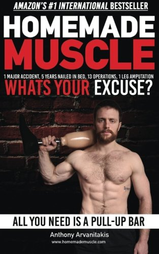 HomeMade Muscle: All You Need is a Pull up Bar (Motivational Bodyweight Workout Guide) from Createspace Independent Publishing Platform