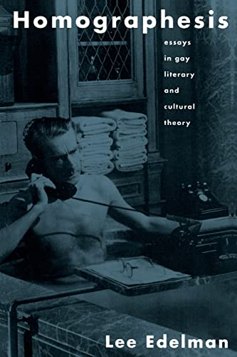 Homographesis: Essays in Gay Literary and Cultural Theory from Routledge