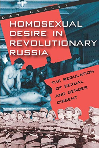 Homosexual Desire in Revolutionary Russia: The Regulation of Sexual and Gender Dissent (Chicago History of American Civilization (Paperback)) from Brand: University Of Chicago Press