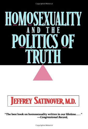 Homosexuality and the Politics of Truth from Jeffrey Satinover