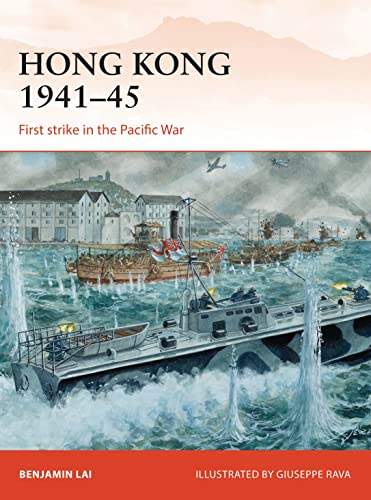Hong Kong 1941–45: First strike in the Pacific War (Campaign) from Osprey Publishing (UK)