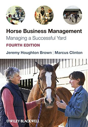 Horse Business Management: Managing a Successful Yard from Wiley-Blackwell