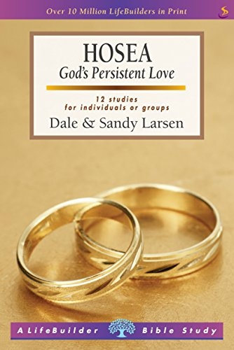 Hosea (Lifebuilder Study Guides): God's Persistent Love (Lifebuilder Bible Study Guides) (Lifebuilder Bible Study Guides, 49) from IVP