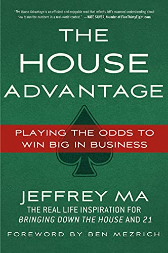 House Advantage: Playing the Odds to Win Big In Business from St. Martin's Griffin