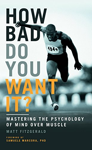 How Bad Do You Want It?: Mastering the Psychology of Mind Over Muscle from Aurum Press