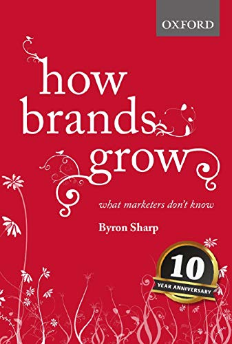 How Brands Grow: What Marketers Don't Know from Oxford University Press