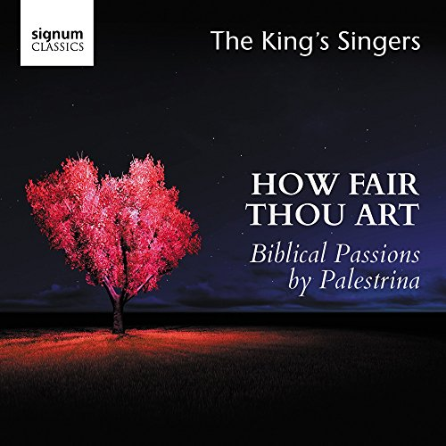 How Fair Thou Art: Biblical Passions by Palestrina from SIGNUM CLASSICS