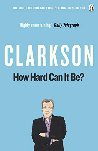 How Hard Can It Be?: The World According to Clarkson Volume 4 from Penguin