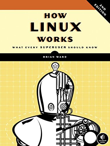 How Linux Works: What Every Superuser Should Know from No Starch Press