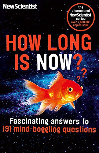 How Long is Now?: Fascinating Answers to 191 Mind-Boggling Questions from John Murray Publishers Ltd