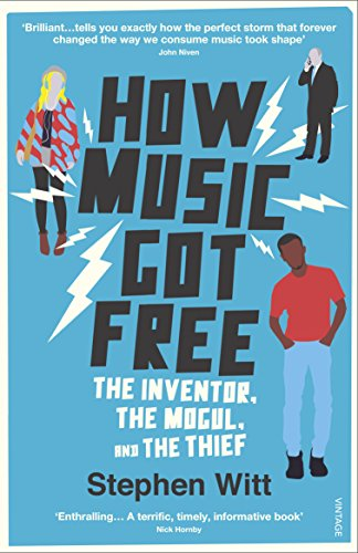 How Music Got Free: The Inventor, the Music Man, and the Thief from Vintage