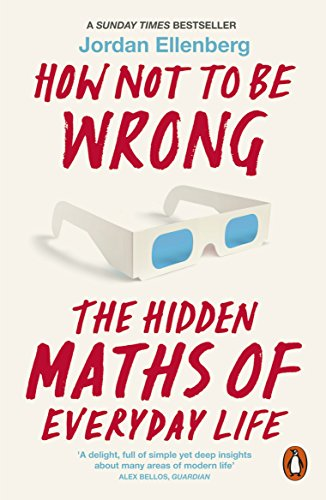 How Not to Be Wrong: The Hidden Maths of Everyday Life from Penguin
