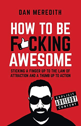 How To Be F*cking Awesome from Rethink Press Limited