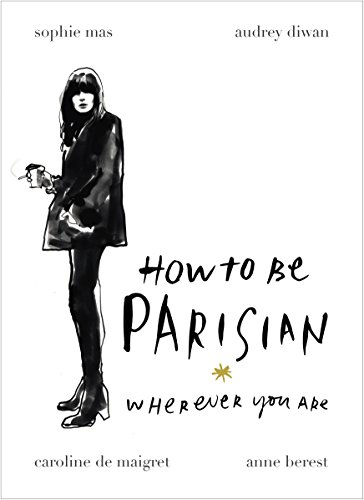 How To Be Parisian: Wherever You Are from Random House UK