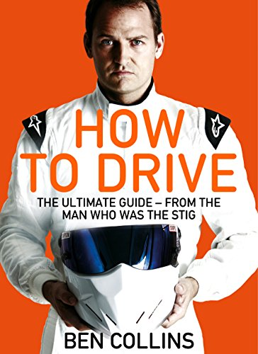 How To Drive: The Ultimate Guide, from the Man Who Was the Stig from Pan