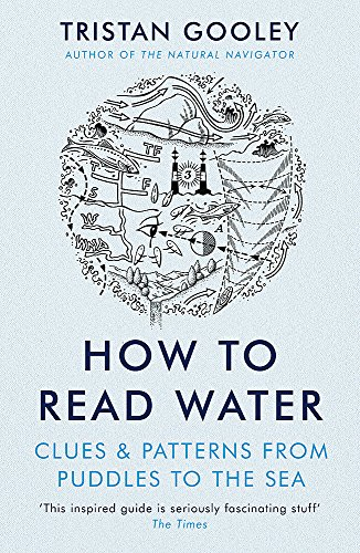 How To Read Water: Clues & Patterns from Puddles to the Sea from Sceptre